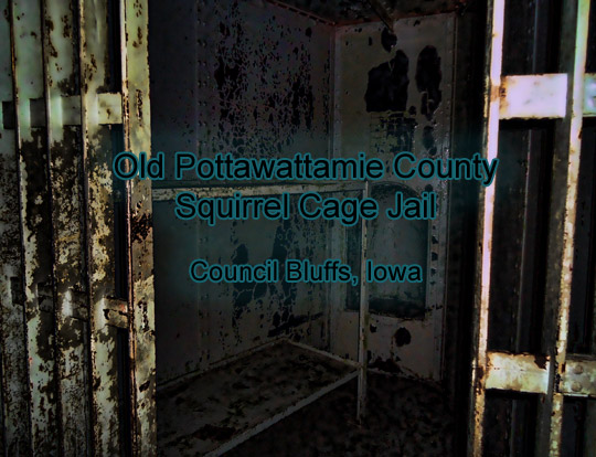 & Historic Squirrel Cage Jail (Council Bluffs IA) : PRISM